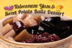 Delicious Taiwanese Yam and Sweet Potato Ball Dessert