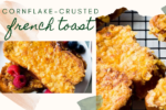 The Ultimate Crispy, Crunchy French Toast Recipe